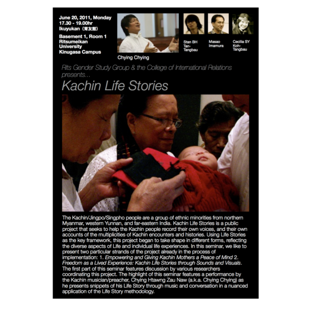 June 2011: First Kachin Life Stories Public Seminar Presented/Performed by Chyingtawng Zau Naw, Cecilia SY Koh and Stan BH Tan-Tangbau at Ritsumeikan University, Kyoto, Japan
